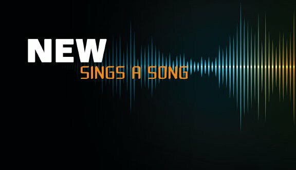 Series-New Sings a Song