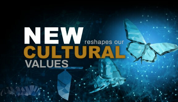 Series-New Reshapes Our Cultural Values